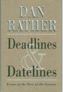 Deadlines & Datelines: Essays at the Turn of the Century