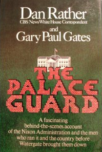 The Palace Guards: Behind the Scenes Account of the Nixon Administration