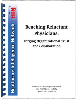Reaching Reluctant Physicians: Forging Organizational Trust and Collaboration