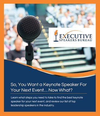 So You Want a Keynote Speaker for Your Next Event…Now What?  : Executive Speaker Bureau Blogs