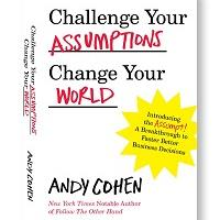 Challenge Your Assumptions, Change Your World